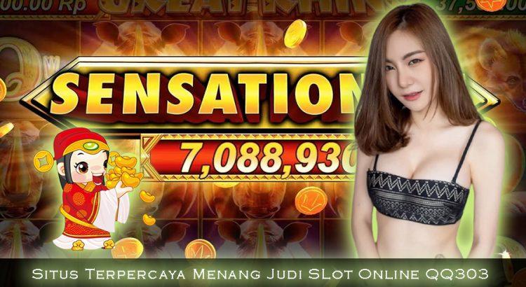 Situs Terpercaya Menang Judi Slot Online QQ303