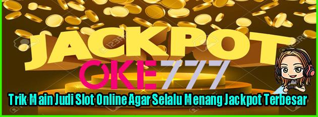 cara dapat jackpot slot online